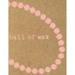 ball of wax 34